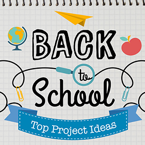 Best Back-to-School Projects – Tutorials & FREE Designs