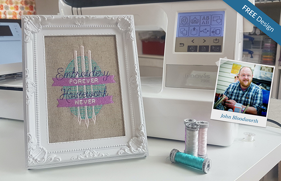 Embroidery Forever Housework Never inspirational machine embroidery design by John Bloodworth